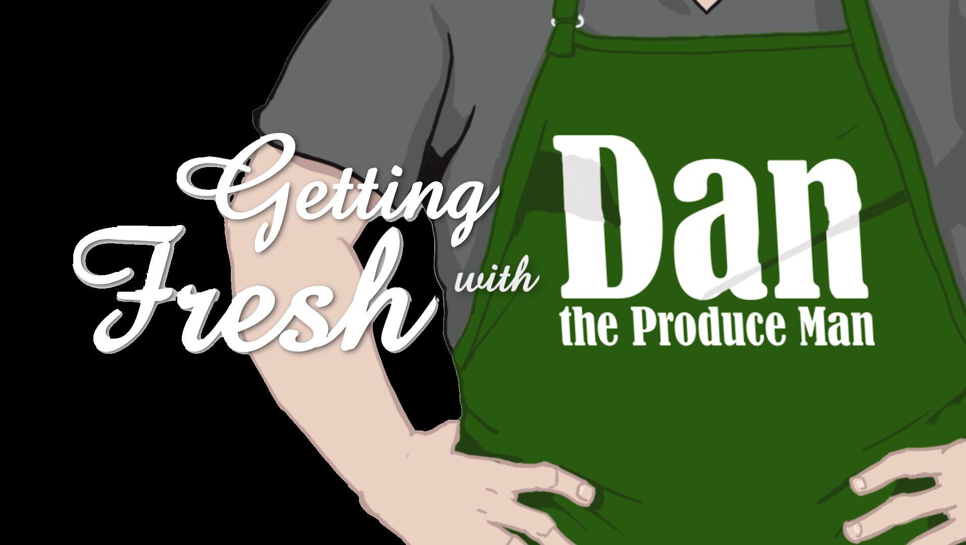 Dan the Produce Man